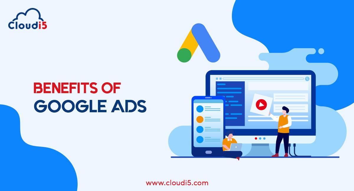 Benefits of Google Ads