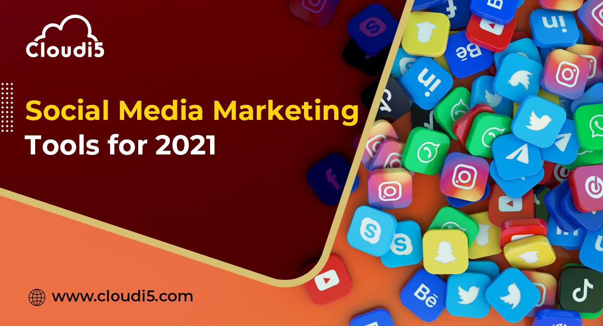 Best social media marketing tools for 2021