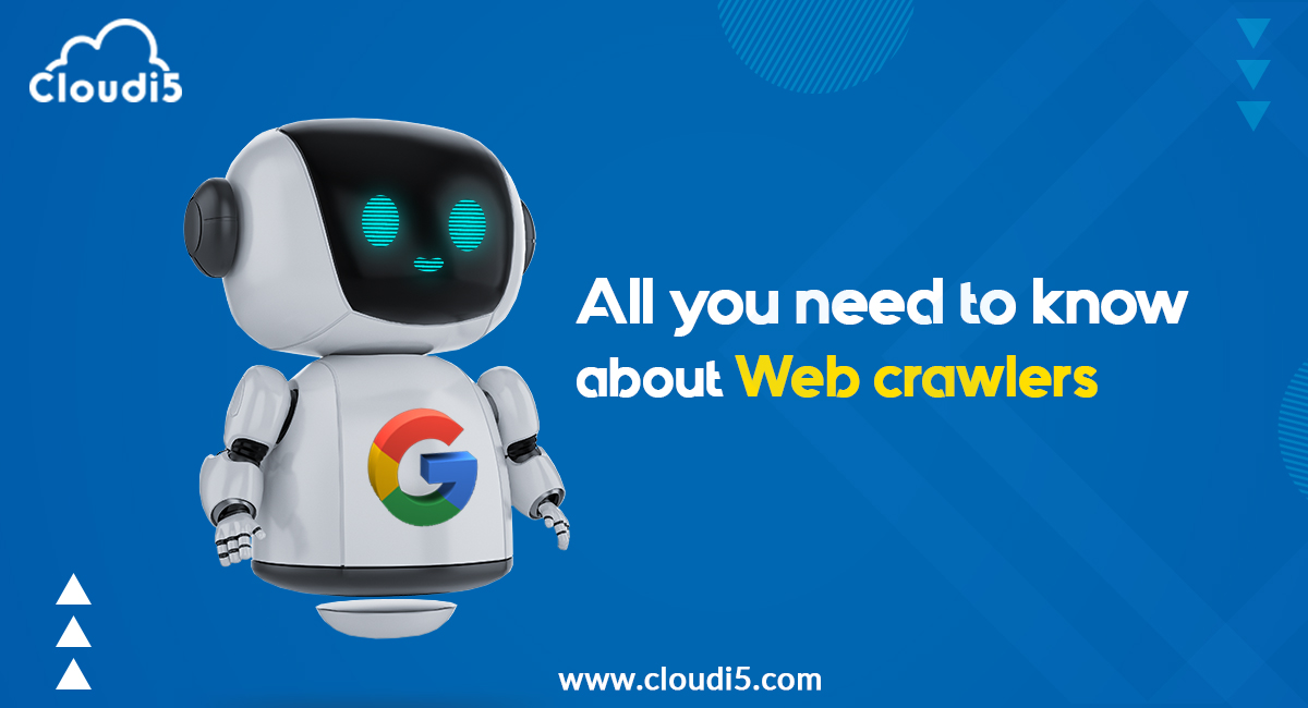 All you need to know about web crawlers