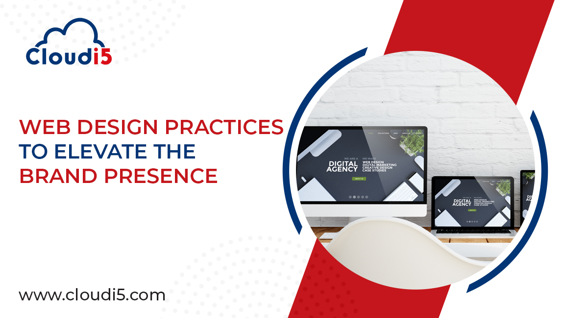 Web Design Practices to Elevate the Brand Presence