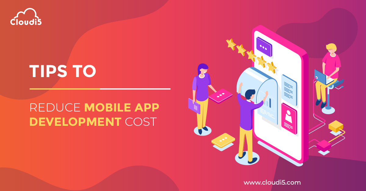 Tips & Tricks to reduce Mobile App development cost