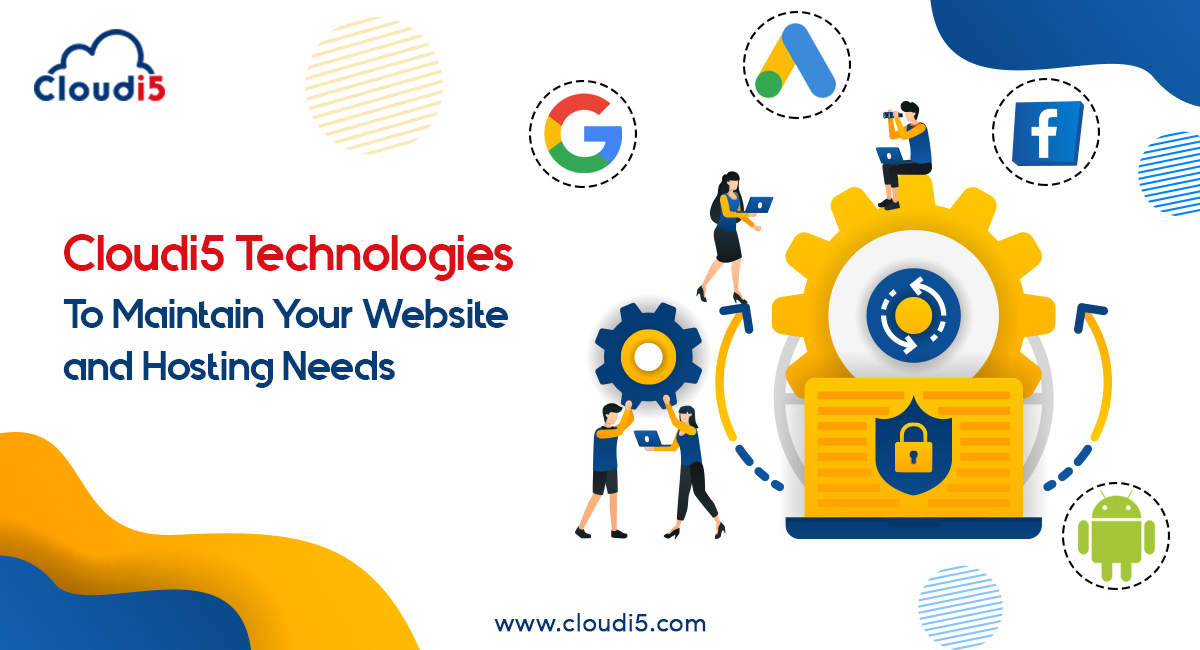 Cloudi5 – To Maintain Your Website and Hosting Needs