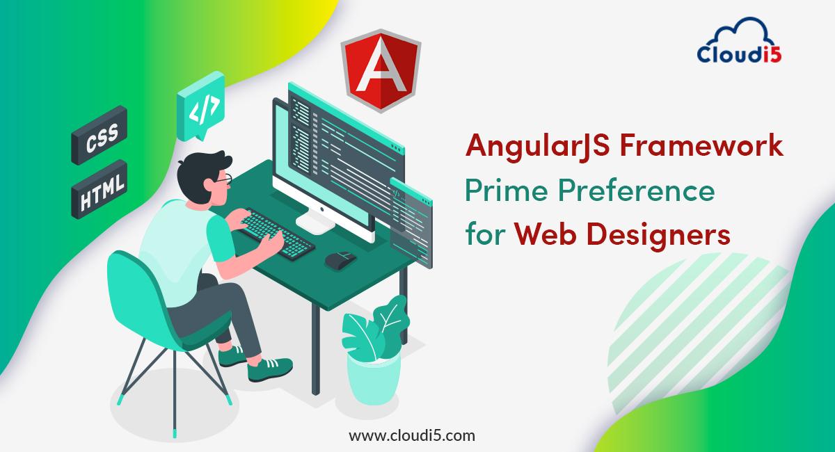 AngularJS Framework – The Web Designers Prime Preference