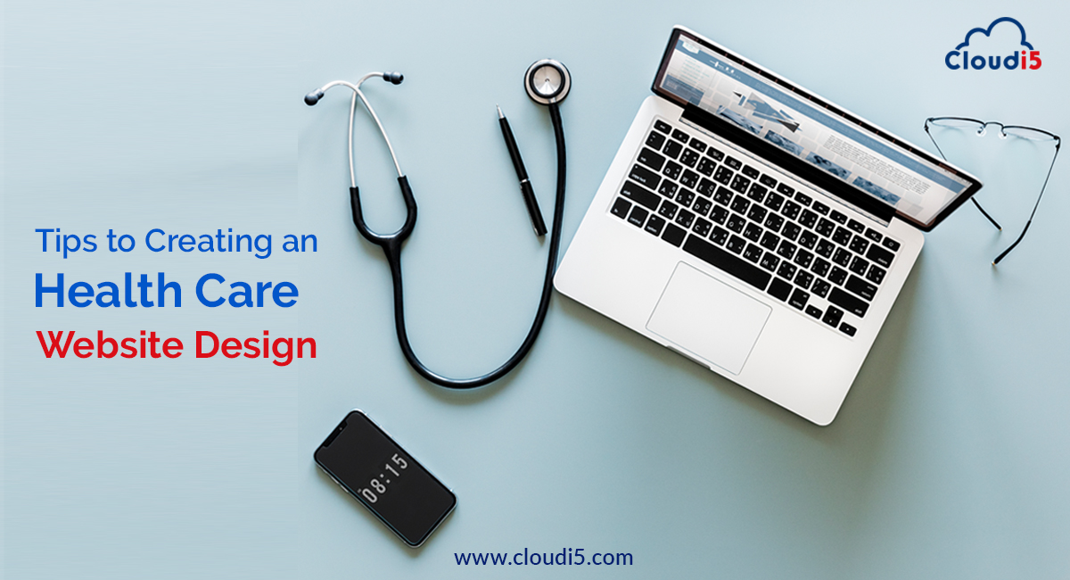 Tips To Creating A Top-Notch Health Care Website Design