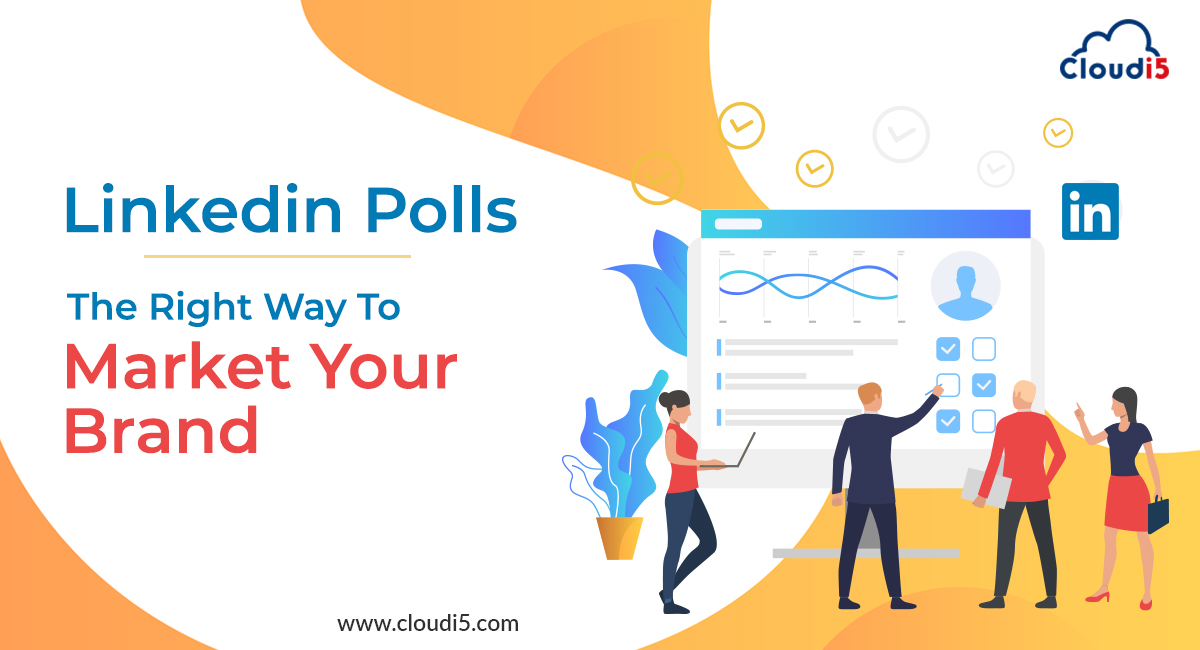 Linkedin Polls – The Right Way to Market Your Brand