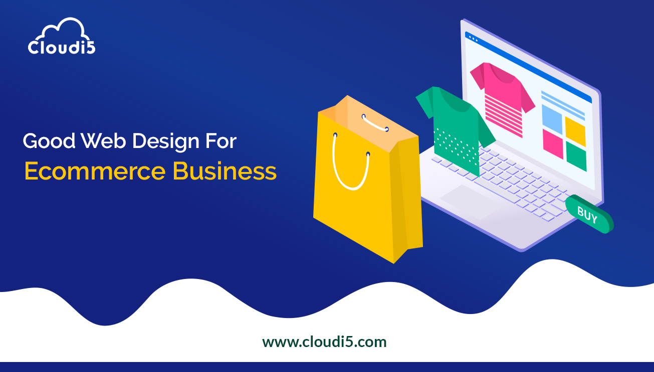 Benefits Of Good Web Design For Ecommerce Business