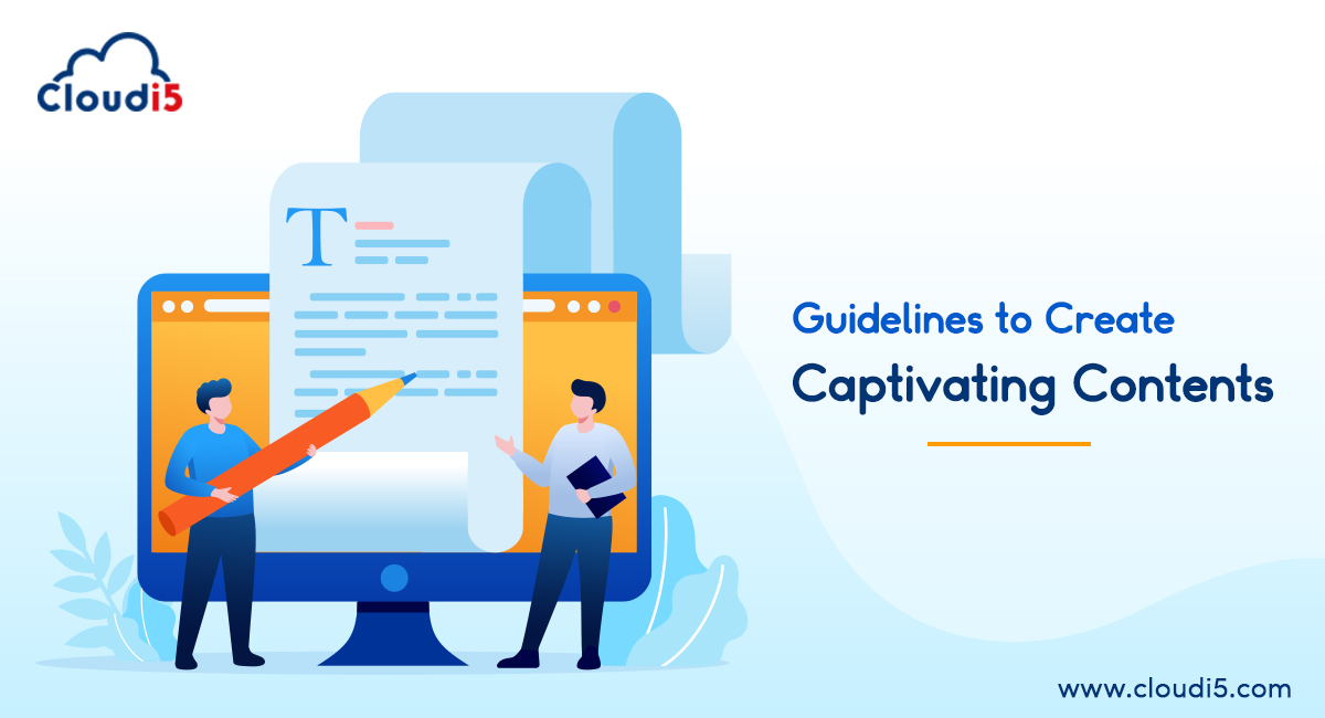 Guidelines to Create Captivating Contents