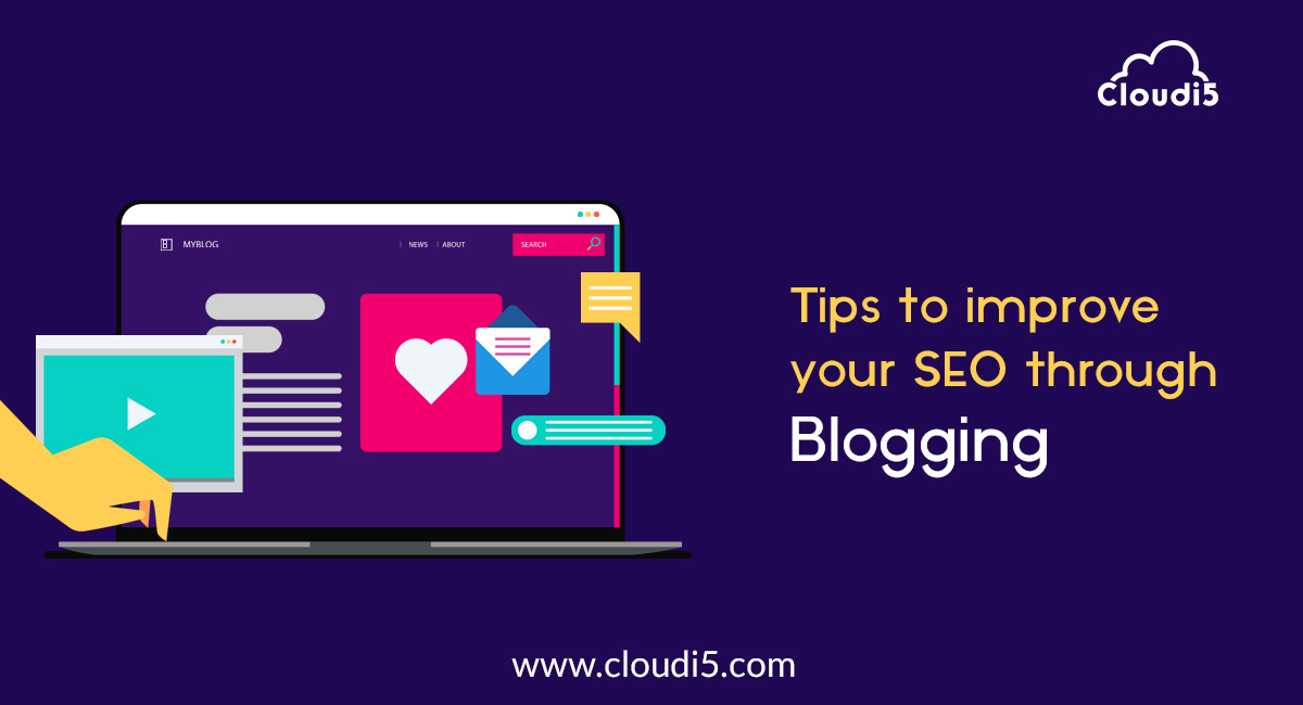 Tips to Improve Your SEO Through Blogging
