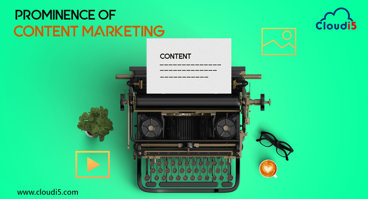 Prominence Of Content Marketing In The Digital World