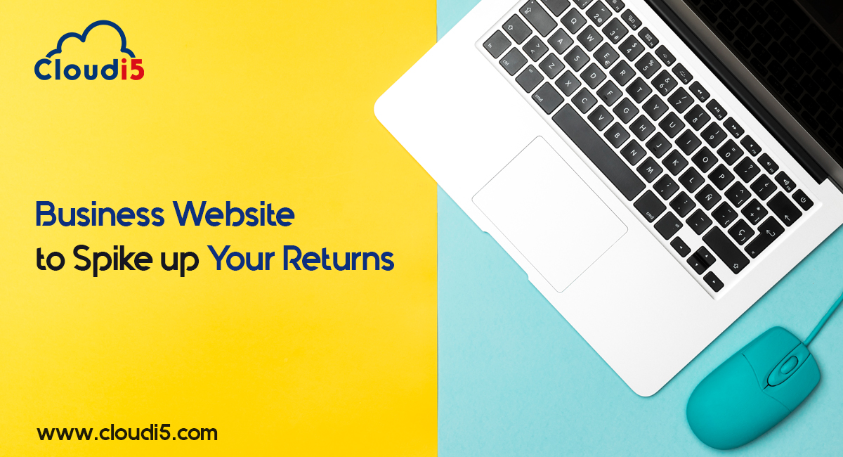 Improve Your Business Website to Spike up Your Returns