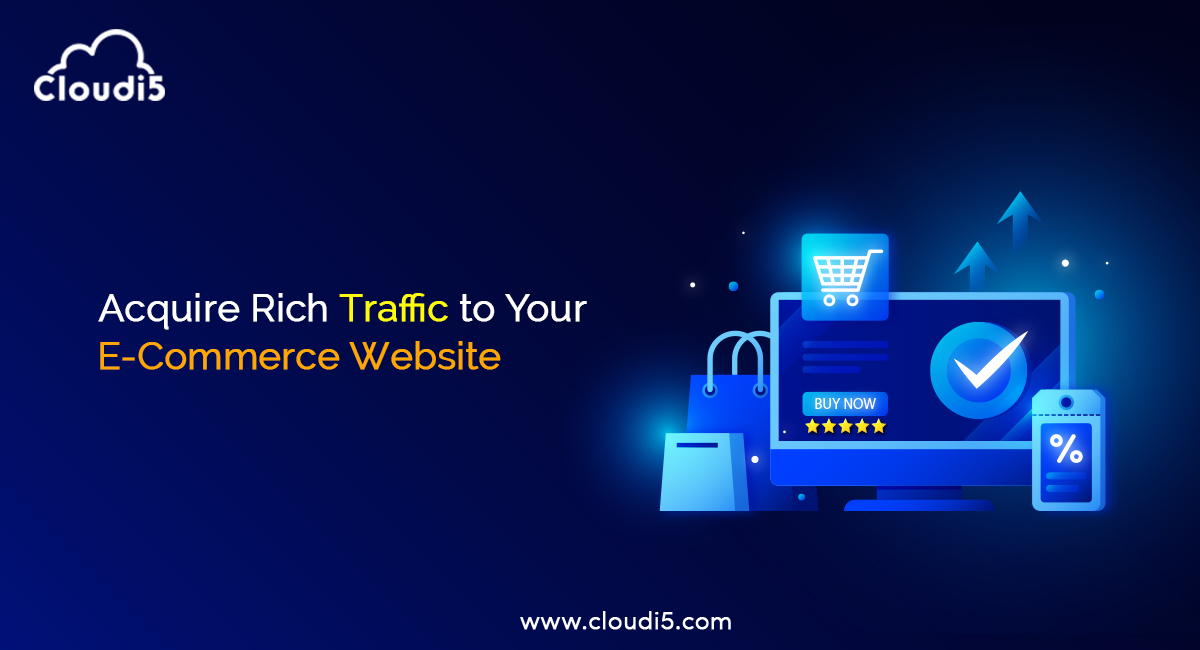 Acquire Rich Traffic to Your E-Commerce Website