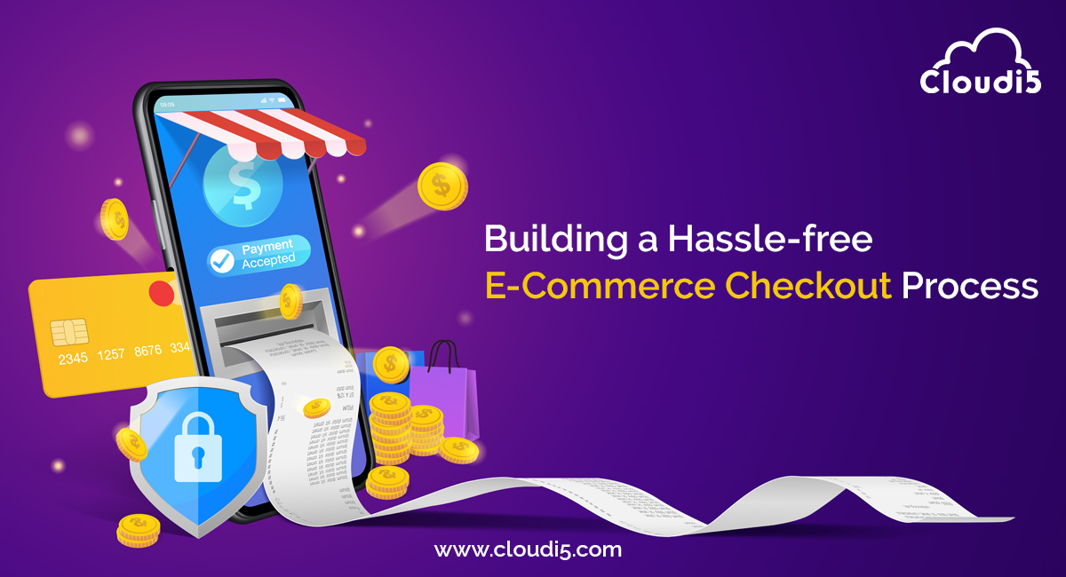 Building a hassle-free ecommerce checkout process