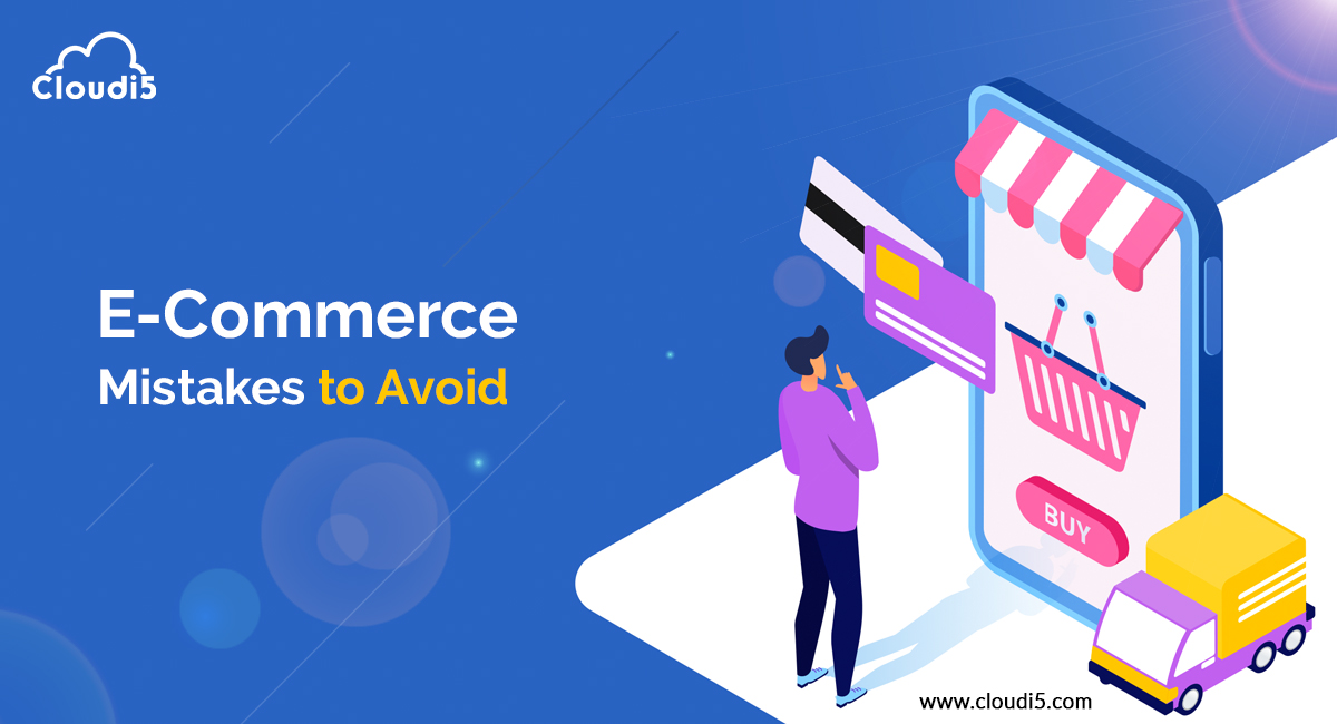 Avoid these common e-Commerce mistakes while selling products online